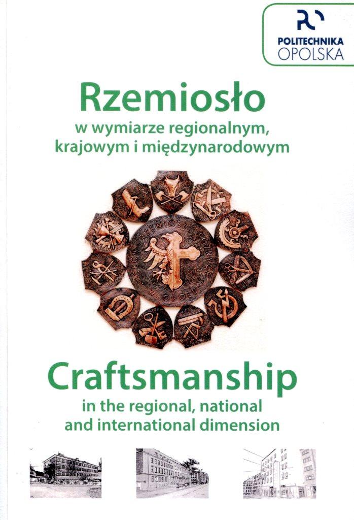 Rzemiosło w wymiarze regionalnym, krajowym i międzynarodowym = Craftmanship in regional, national and international dimension