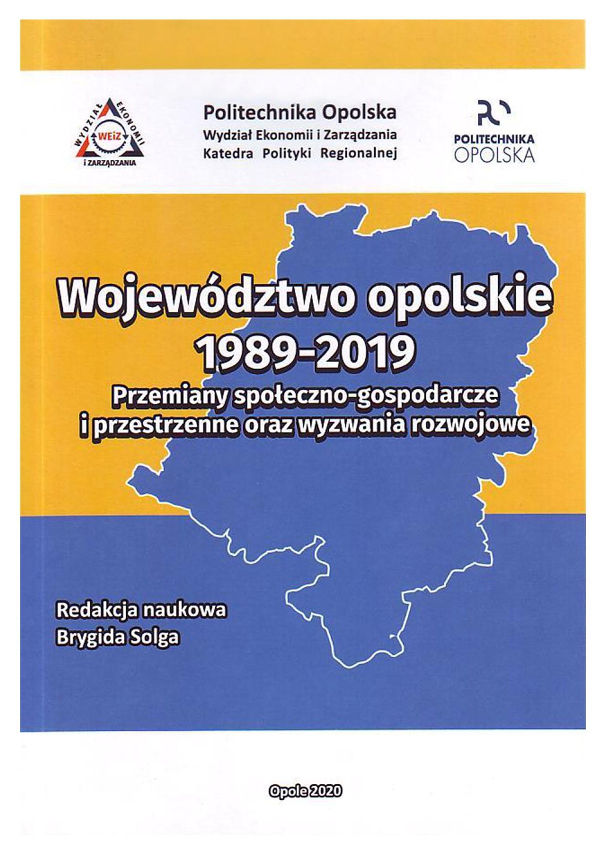Województwo opolskie 1989-2019 : przemiany społeczno-gospodarcze i przestrzenne oraz wyzwania rozwojowe